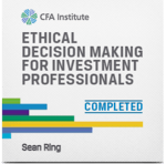 Sean Ring | CFA Ethical Decision Making for Investment Professionals